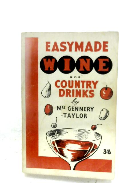 Easymade Wine And Country Drinks By Mrs. Gennery-Taylor