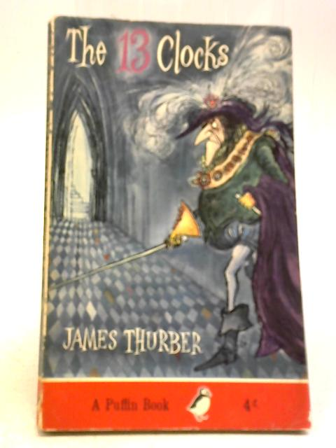 The 13 Clocks and The Wonderful O by James Thurber