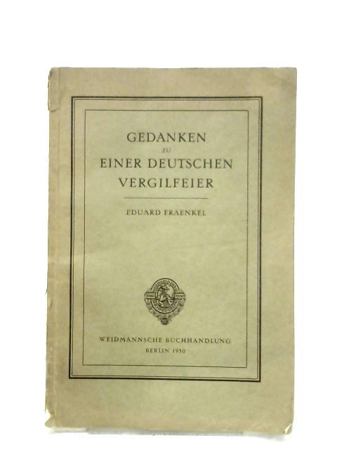 Gedanken Zu Einer Deutschen Vergilfeier by Eduard Fraenkel