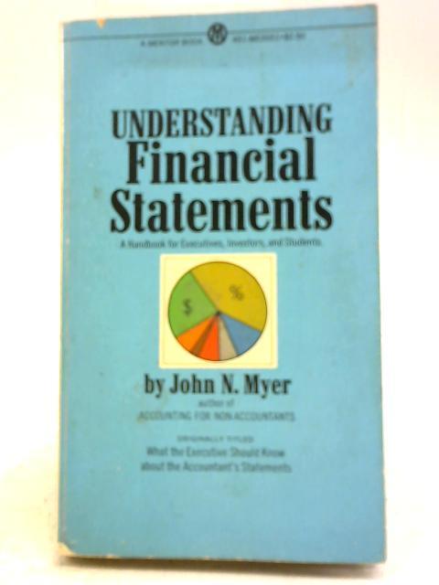 Understanding Financial Statements by John N. Myer