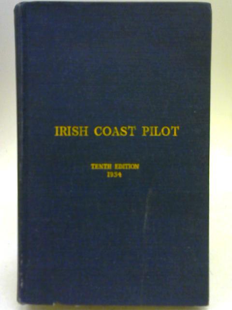 Irish Coast Pilot By Anon