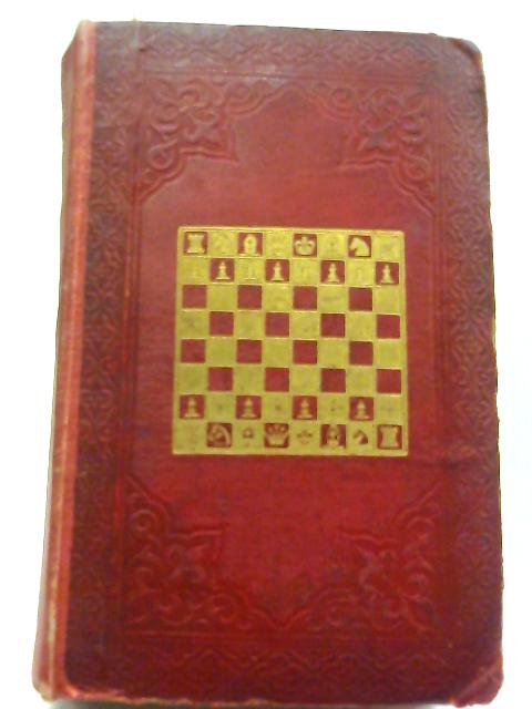 The Chess-Player's Handbook. A Popular And Scientific Introduction To The Game Of Chess, Exemplified In Games Actually Played By The Greatest Masters And Illustrated By Numerous Diagrams Of Original A by Howard Staunton