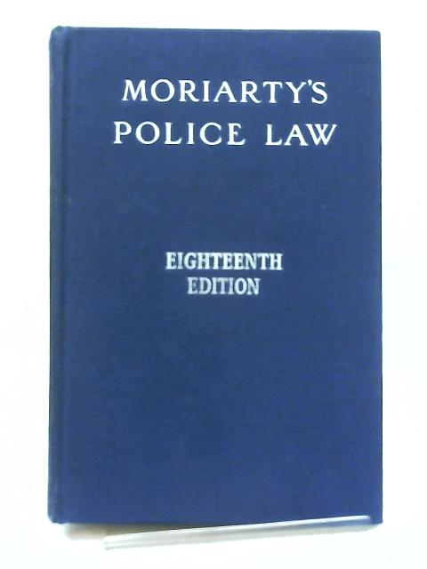 Moriarty's Police Law by Cecil C. H. Moriarty