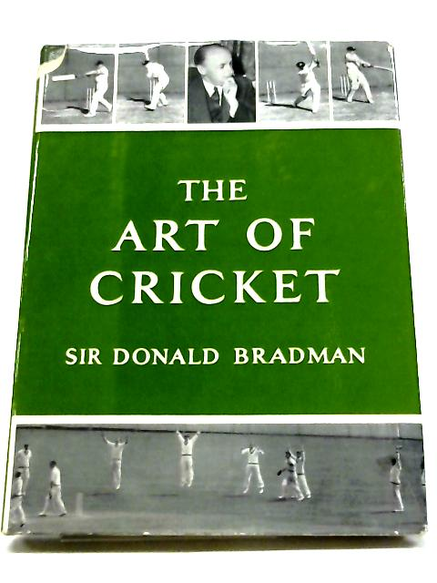 The Art of Cricket By Sir Donald Bradman
