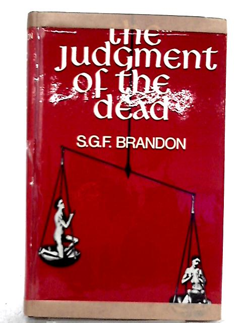 The Judgment of the Dead By S. G. F. Brandon