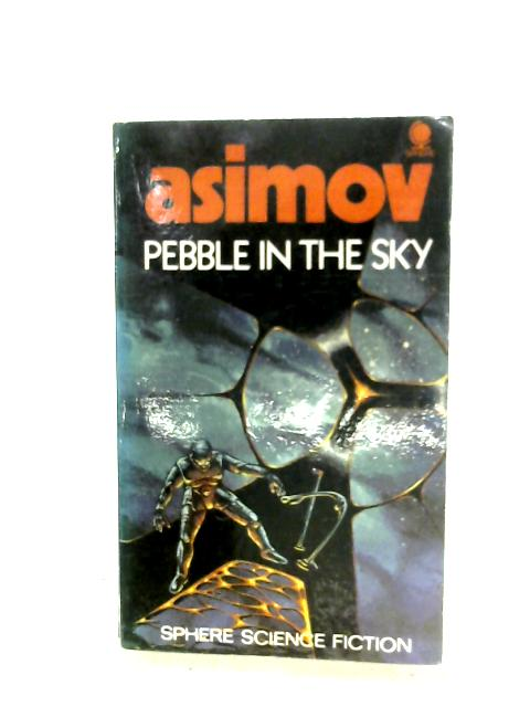 Pebble In The Sky By Isaac Asimov