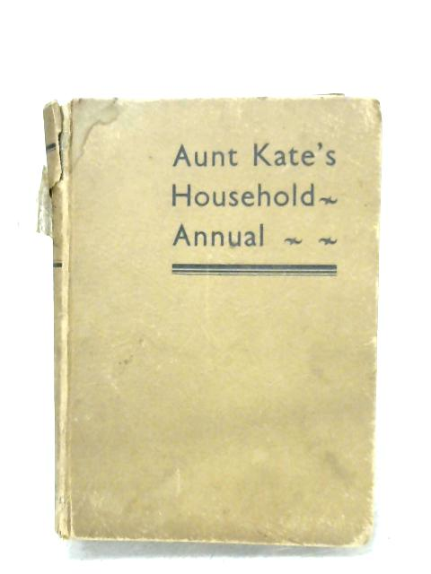 Aunt Kate's Household Annual By Aunt Kate
