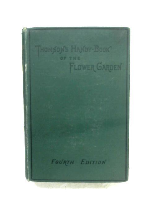 Handy Book Of The Flower-Garden by David Thomson