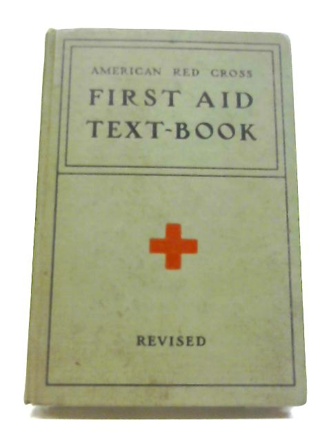 American Red Cross First Aid Text-Book by Unstated