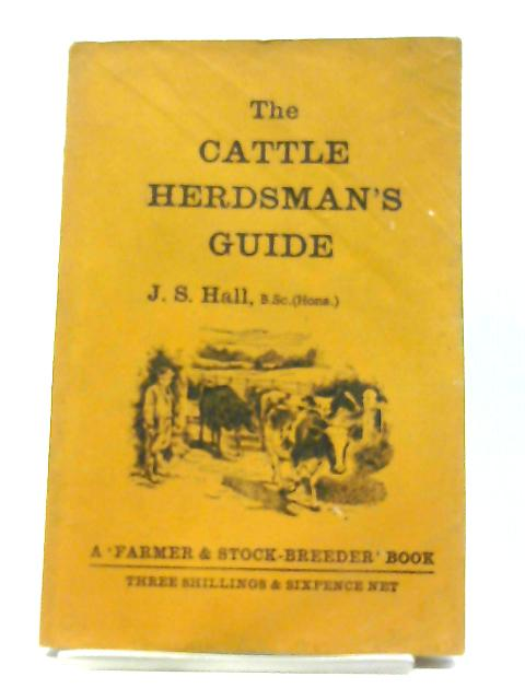The Cattle Herdsman's Guide By J.S. Hall