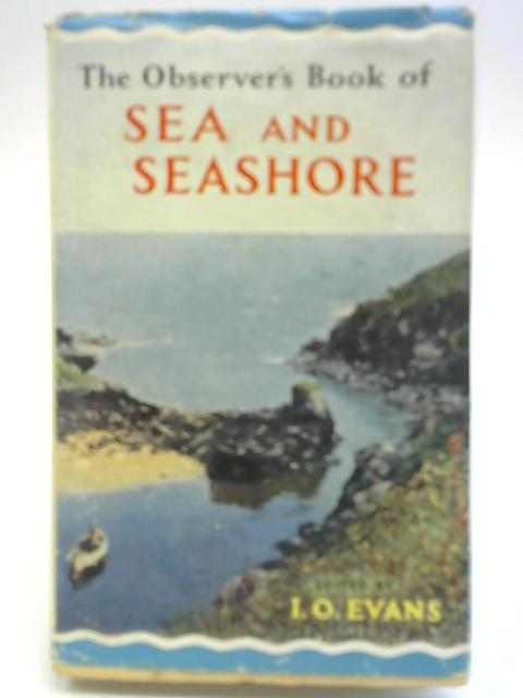 The Observer's Book of Sea and Seashore By I O Evans