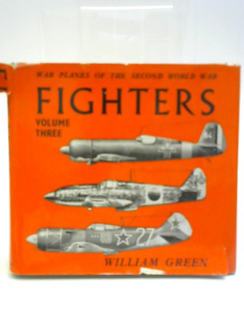 Fighters Volume Three By William Green