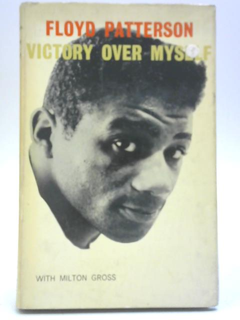 Victory Over Myself By Floyd Patterson