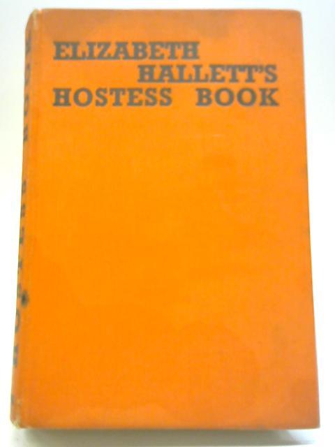 Elizabeth Hallett's Hostess Book By Elizabeth Hughes Hallett