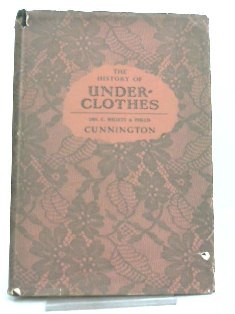 The History of Underclothes by Cecil Willett Cunnington