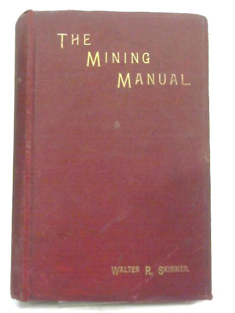 The Mining Manual for 1895 by Walter R. Skinner