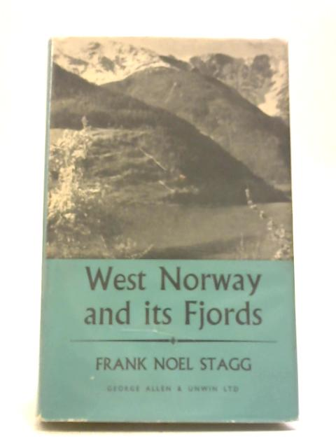 West Norway and Its Fjords By Frank Noel Stagg