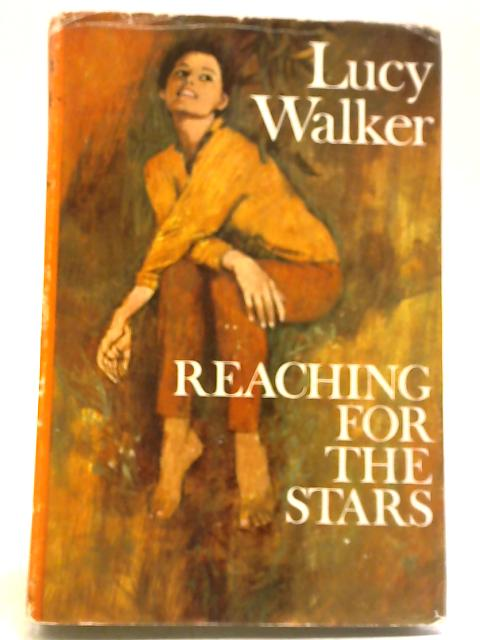Reaching for the Stars By Lucy Walker