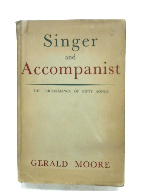 Singer And Accompanist by Gerald Moore