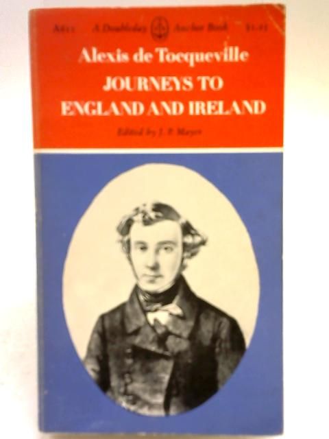 Journeys To England And Ireland By Alexis De Tocqueville