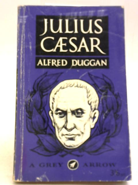 Julius Caesar By Alfred Duggan