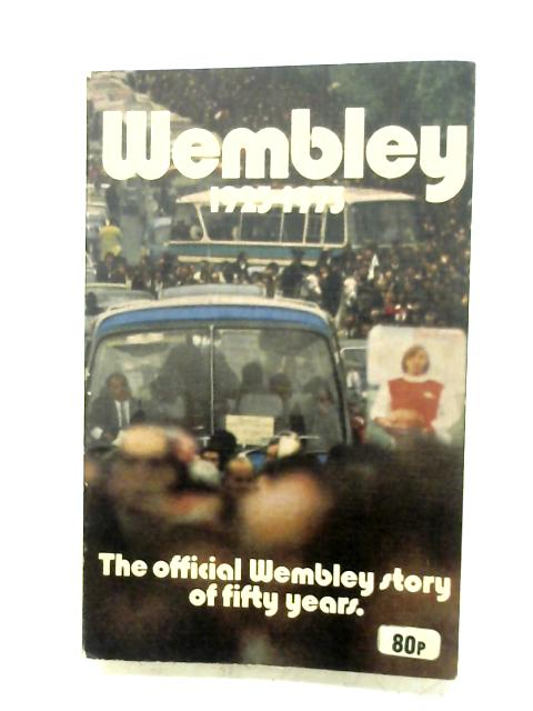 Wembley, 1923-1973 by Various