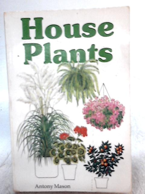 House Plants By Antony Mason