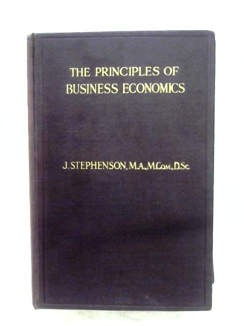 The Principles Of Business Economics By James Stephenson