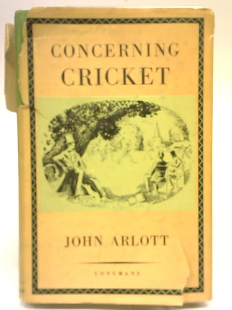 Concerning Cricket: Studies of the Play and Players. by J Arlott