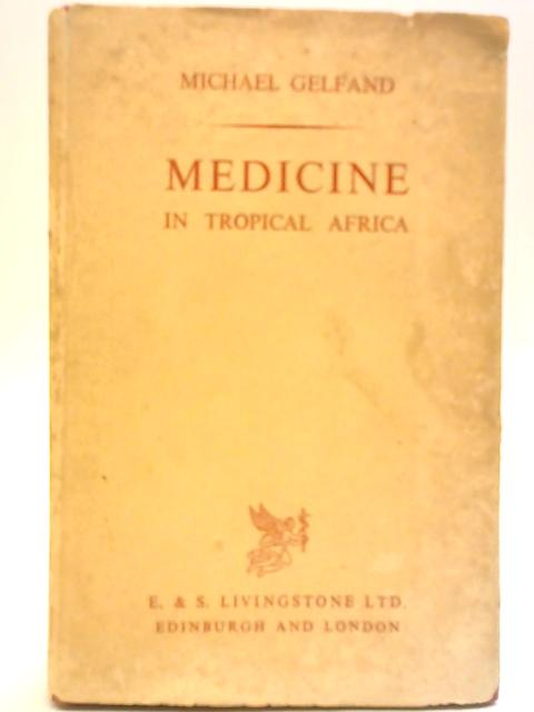 Medicine in Tropical Africa by Michael Gelfan