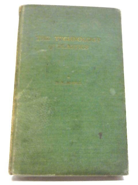 The Technology of Plastics by Herbert W. Rowell