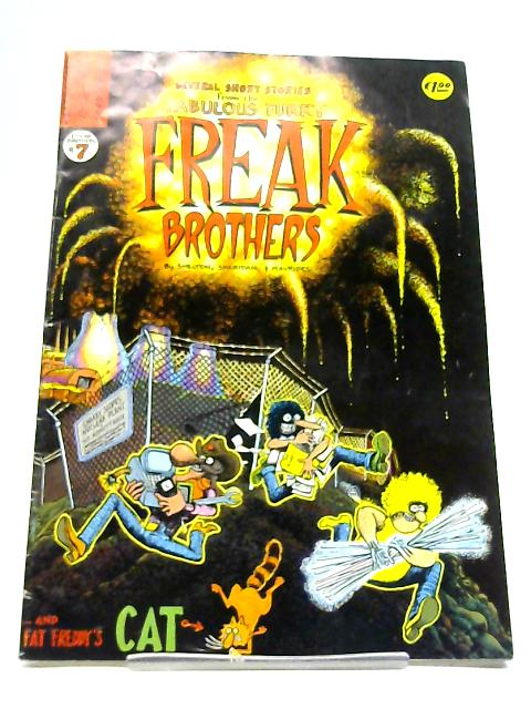 Freak Brothers: No. 7 (Several Short Stories from the Fabulous Furry Freak Brothers) by Gilbert Shelton