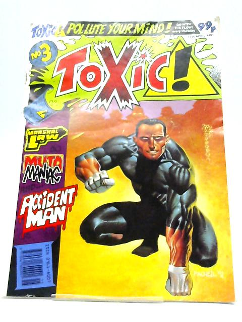 Toxic! No. 3 11 April 1991 By Pat Mills
