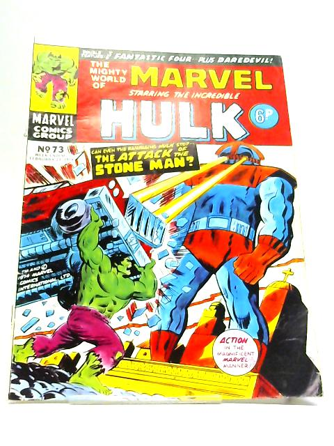 The Mighty World Of Marvel Starring The Incredible Hulk No. 73 23rd February 1974 By Stan Lee