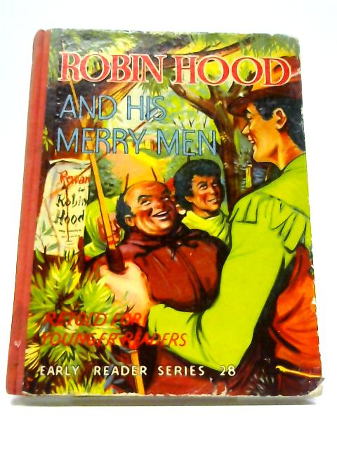 Robin Hood And His Merry Men - Retold For The Younger Reader By Anon