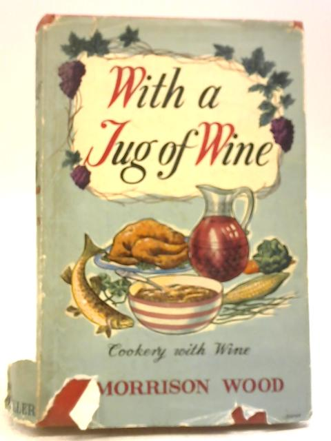 With A Jug Of Wine by Morrison Wood