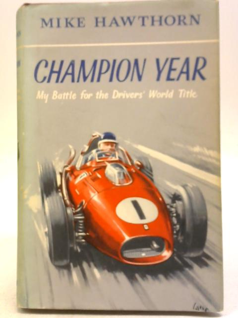 Champion Year by Mike Hawthorn