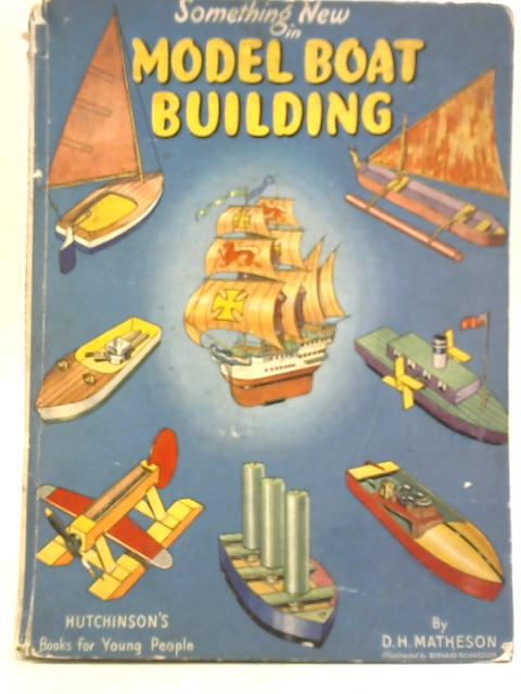 Something New in Model Boat Building by Donald H Matheson
