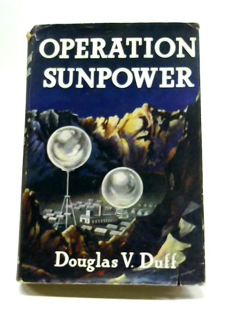 Operation Sunpower: A Jeremy Fowler Adventure by Douglas V. Duff