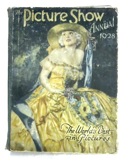 Picture Show Annual 1928 By Anon