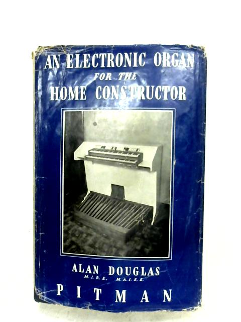 An Electronic Organ For The Home Constructor By Alan Douglas
