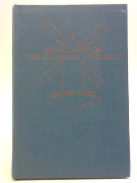The Mystery Of The Creaking Windmill by Harriet Evatt