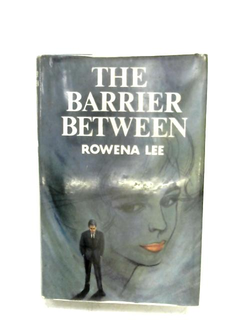 The Barrier Between by Rowena Lee