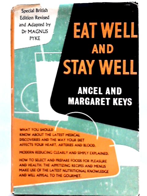 Eat Well and Stay Well by Ancel and Margaret Keys
