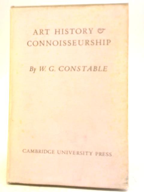 Art History and Connoisseurship by W G Constable