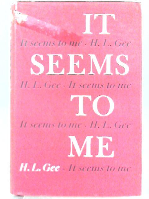 It seems to Me by Herbert Leslie Gee