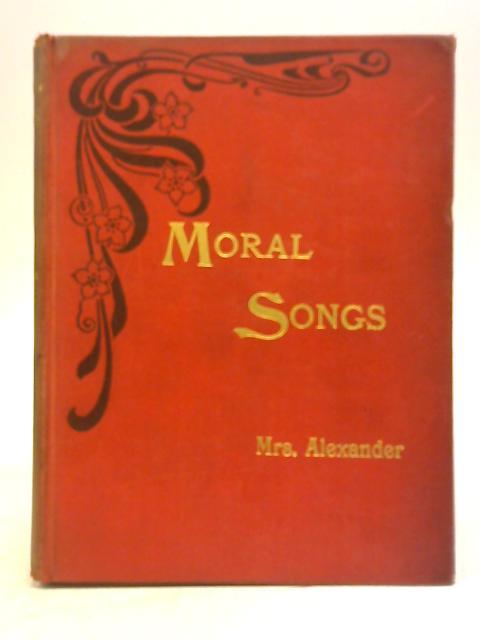 Moral Songs by C F Alexander