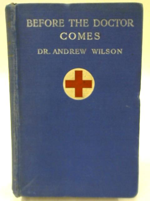Before the Doctor Comes by Dr Andrew Wilson