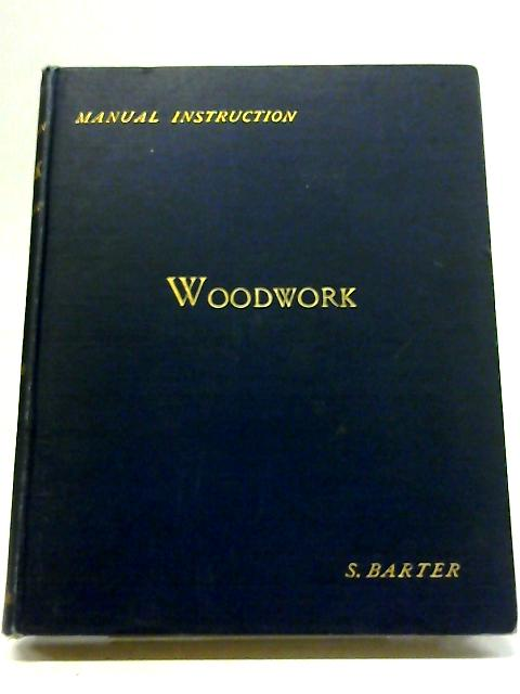 Woodwork (The English Sloyd) by S Barter