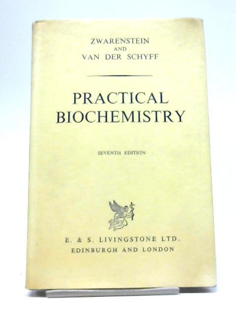 Practical Biochemistry by Zwarenstein, H